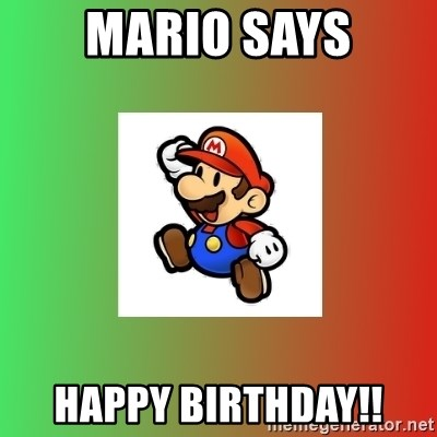 Mario Says Happy Birthday Super Mario Meme Generator