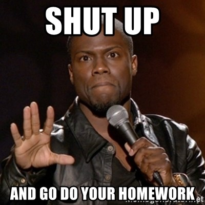 Mrs Brays Face When You Didn T Do Your Homework Meme Kevin Hart