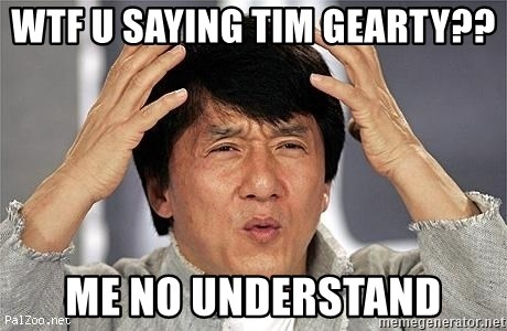 Wtf U Saying Tim Gearty Me No Understand Confused Jackie Chan
