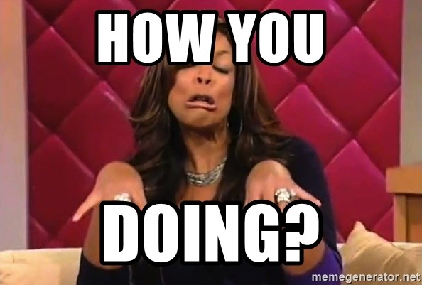 How You Doing Wendy Williams How You Doin Meme Generator