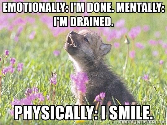 Emotionally I M Done Mentally I M Drained Physically I Smile Baby Insanity Wolf Meme Generator