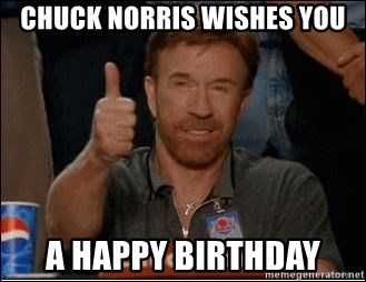 Chuck Norris Wishes You A Happy Birthday Chuck Norris Approves Meme Generator