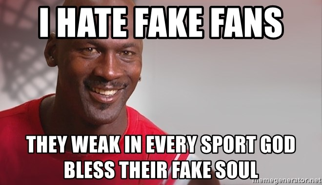 I Hate Fake Fans They Weak In Every Sport God Bless Their Fake