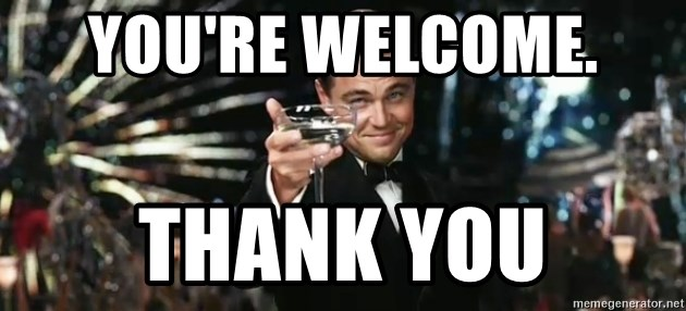 You Re Welcome Thank You Great Gatsby Meme Generator