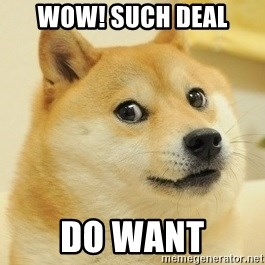 Wow Such Deal Do Want Doge Wow Meme Generator
