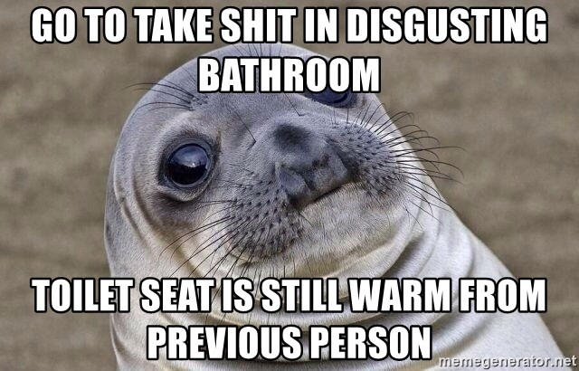Go To Take Shit In Disgusting Bathroom Toilet Seat Is Still Warm