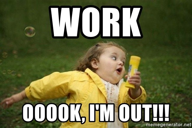 Work Ooook I M Out Little Girl Running Away Meme Generator