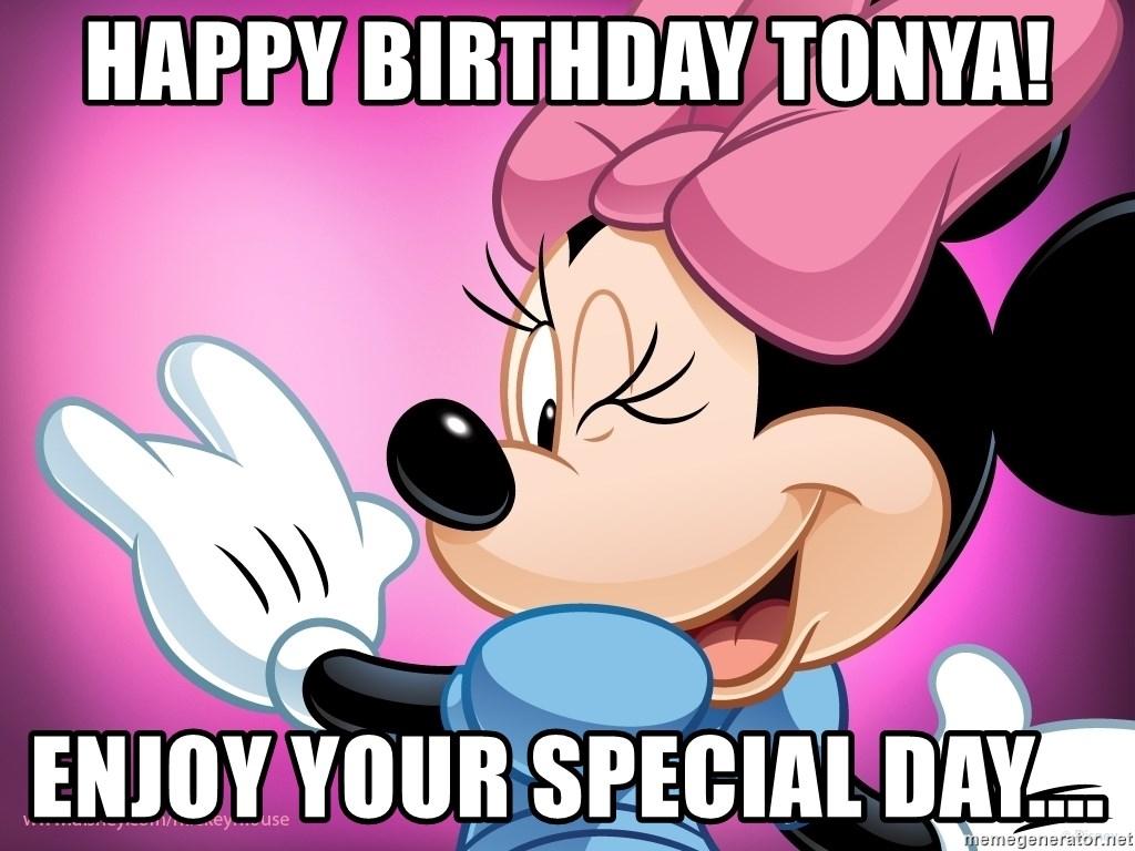 Happy Birthday Tonya Enjoy Your Special Day Minnie Mouse Xxxxxxx Meme Generator