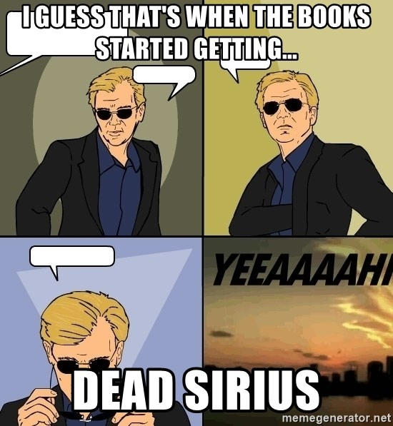 I Guess That S When The Books Started Getting Dead Sirius