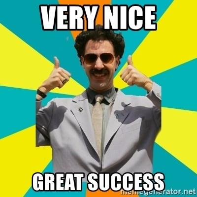 Very Nice Great Success Borat Meme Meme Generator