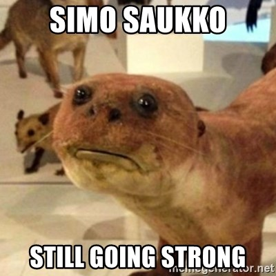 Simo Saukko Still Going Strong Sad Otter Meme Generator