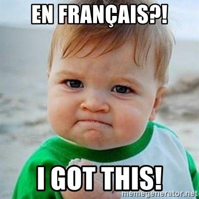 En Francais I Got This Victory Baby Meme Generator