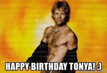 Happy Birthday Tonya Bon Jovi Happy Birthday Meme Generator