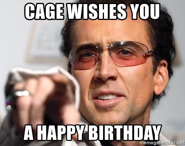Cage Wishes You A Happy Birthday Nicolas Cage Pointing Meme Generator