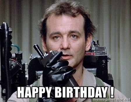 Happy Birthday Bill Murray Ghostbusters Meme Generator