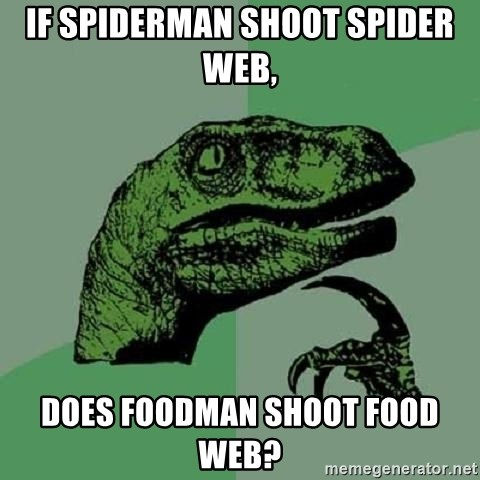 If Spiderman Shoot Spider Web Does Foodman Shoot Food Web