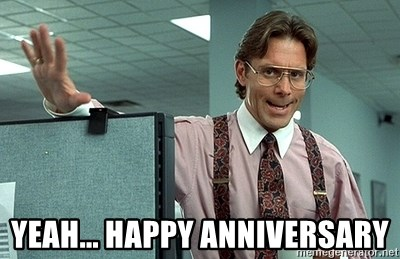 Yeah Happy Anniversary Office Space That Would Be Great