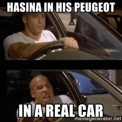 Hasina In His Peugeot In A Real Car Vin Diesel Car Meme Generator