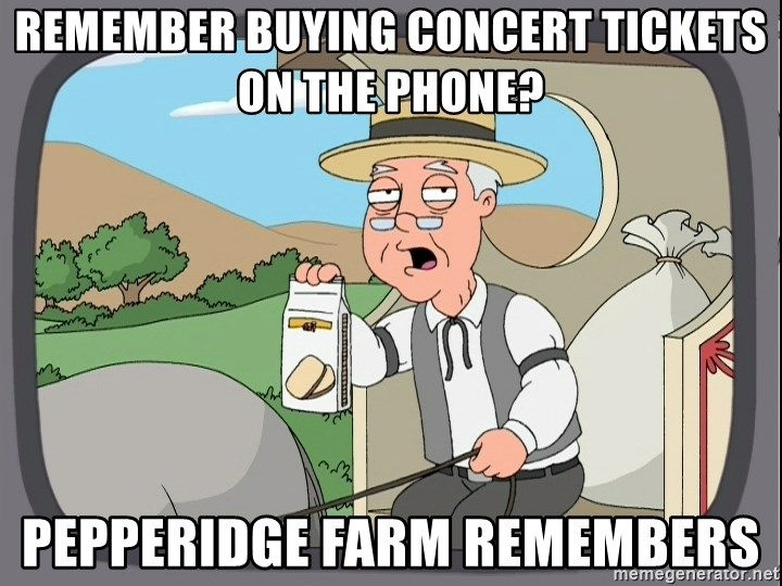 Remember Buying Concert Tickets On The Phone Pepperidge Farm