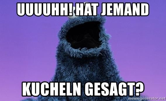 Uuuuhh Hat Jemand Kucheln Gesagt Cookie Monster Advice Meme
