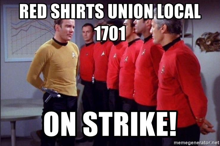 Red Shirts Union Local 1701 On Strike Star Trek Red Shirts
