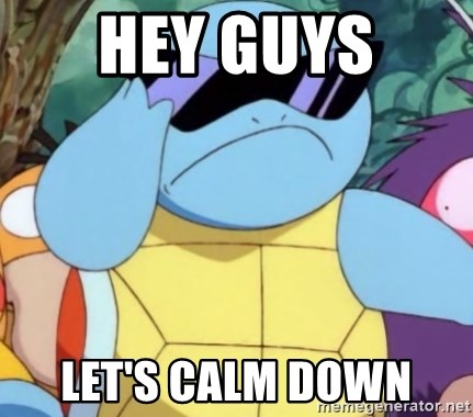 Alright Calm Down Meme By Mtg0897 Memedroid