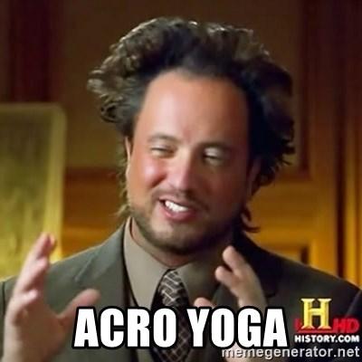 Acro Yoga Ancient Aliens Meme Generator
