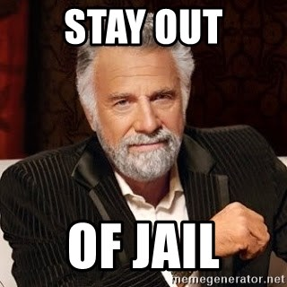 Stay Out Of Jail Stay Thirsty Meme Generator