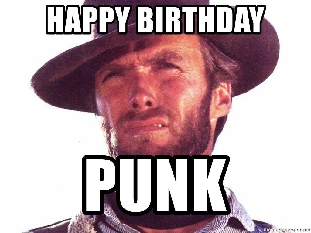 Happy Birthday Punk Clint Eastwood Meme Generator