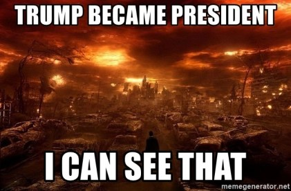 Trump became president i can see that - Fiery Apocalypse | Meme ...