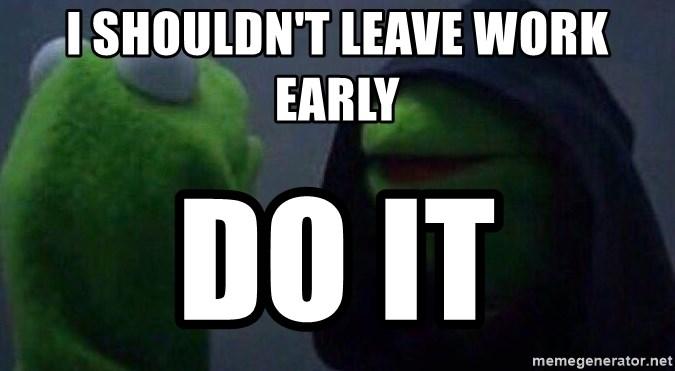 I Work Tomorrow Call Off Memegeneratornet I Work Tomorrow Call Off