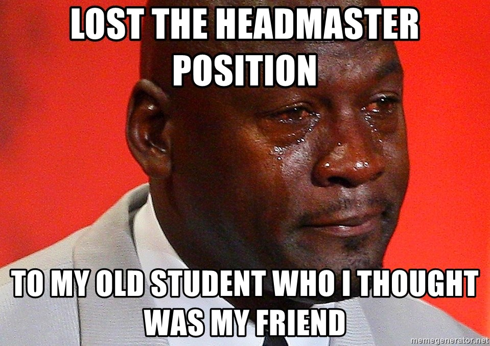 Lost The Headmaster Position To My Old Student Who I Thought Was