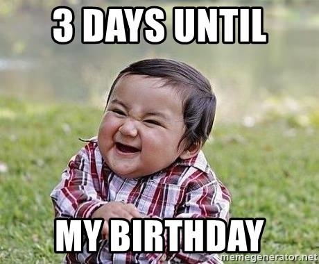 3 Days Until My Birthday Evil Plan Baby Meme Generator