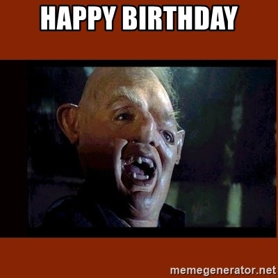 Happy Birthday Sloth Goonies Meme Generator