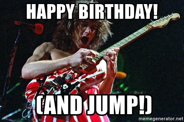 Happy Birthday And Jump Eddie Van Halen Meme Generator