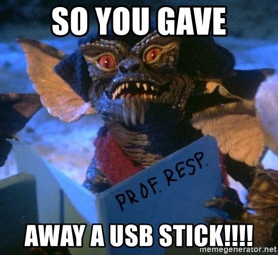 So You Gave Away A Usb Stick Gremlin Meme Generator