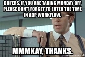 Ddi Ers If You Are Taking Monday Off Please Don T Forget To Enter