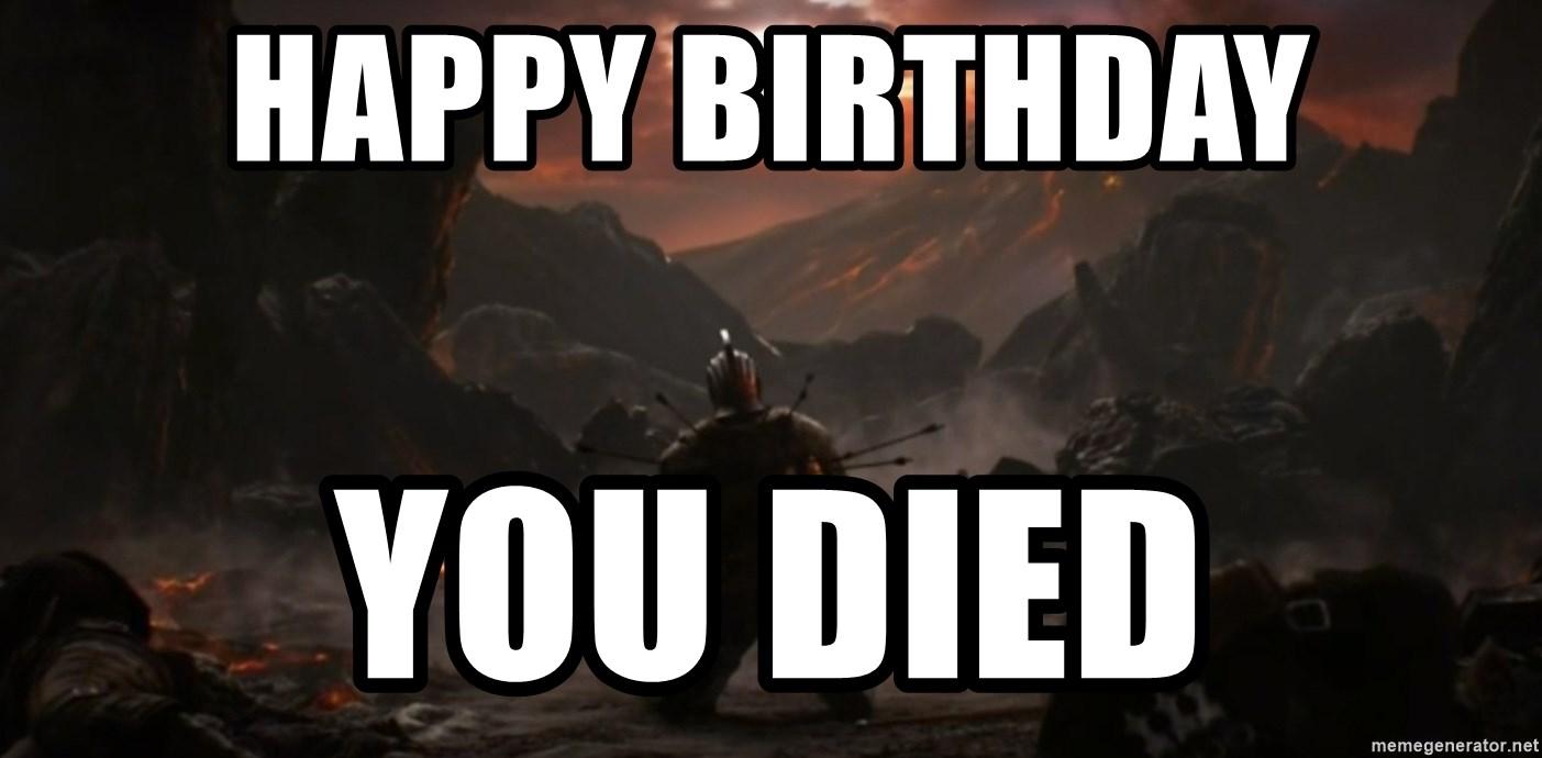 Happy Birthday You Died Dark Souls Meme Generator