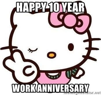Happy 10 Year Work Anniversary Hello Kitty Jenny Meme Generator