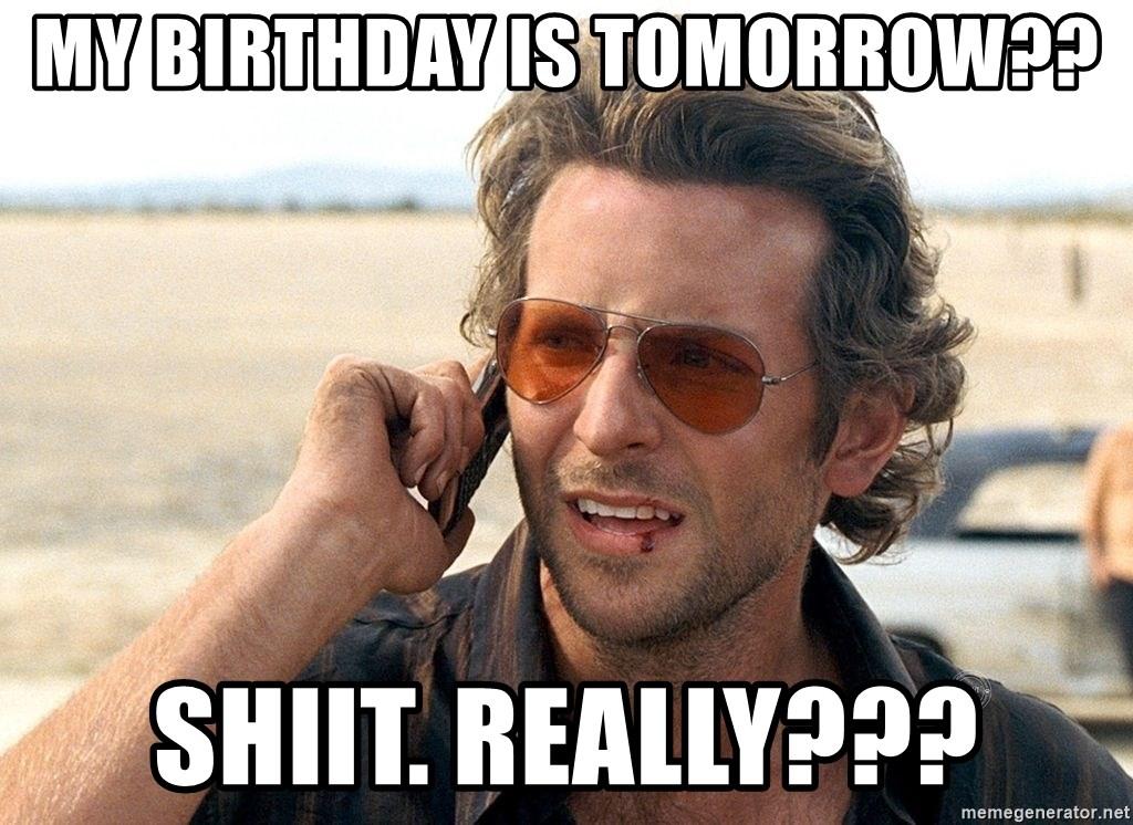 My Birthday Is Tomorrow Shiit Really Hangover Call Meme