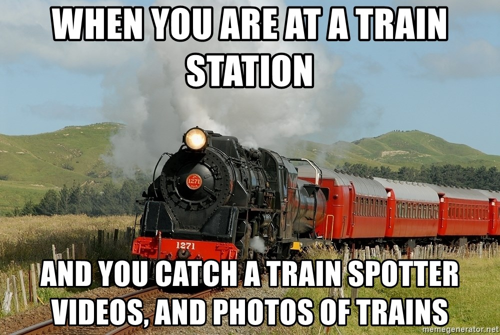 When You Are At A Train Station And You Catch A Train Spotter