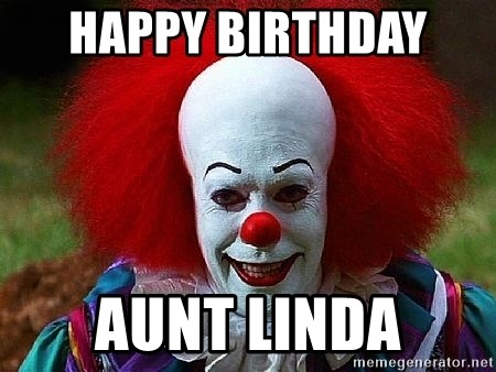 Happy Birthday Aunt Linda Pennywise The Clown Meme Generator