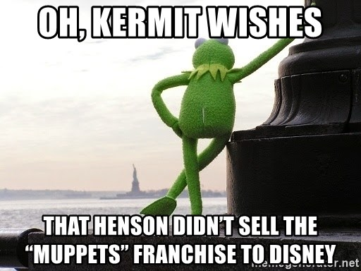 Oh Kermit Wishes That Henson Didn T Sell The Muppets Franchise To Disney Rana Rene Triste Meme Generator