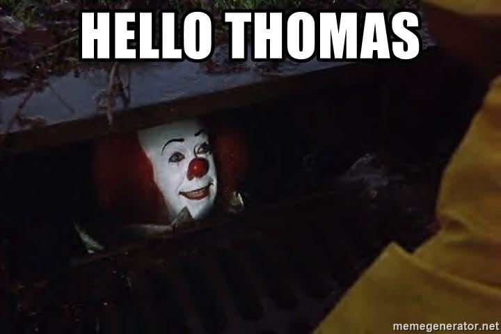 Hello Thomas Pennywise Sewer Meme Generator