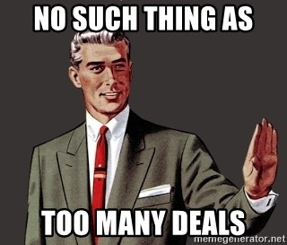 No Such Thing As Too Many Deals Correction Meme Generator