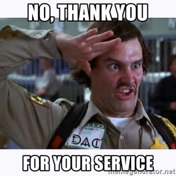 No, thank you For your service - doofy | Meme Generator