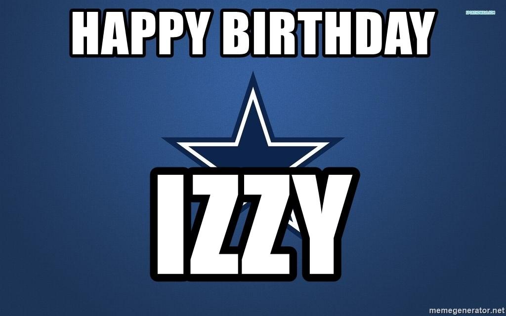 Happy Birthday Izzy Dallas Cowboys Meme Generator
