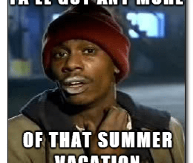 As A Teacher On The Last Day Of Summer Vacation