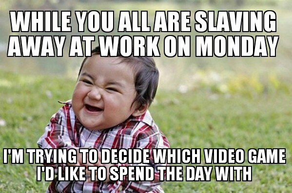 I Always Have Mondays Off Meme Guy