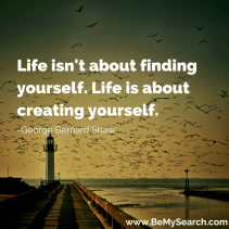 Life-isnt-about-finding-yourself-Life-is-about-creating-yourself-quotes-about-life-quote-by-George-Bernard-Shaw